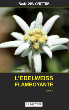 L'EDELWEISS FLAMBOYANTE - TOME 1