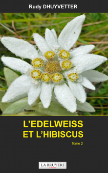 L'EDELWEISS ET L'HIBISCUS - TOME 2